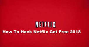 How To Hack Netflix Get Free