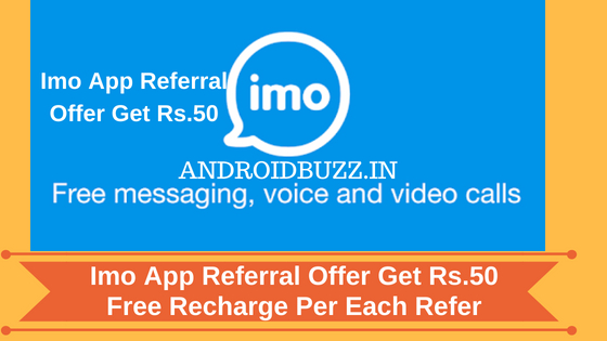 Imo App Referral Offer Get Rs 50 Free Recharge Per Each Refer